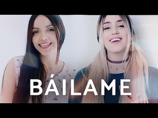 BÁILAME - NACHO FT. YANDEL Y BAD BUNNY (COVER BY XANDRA GARSEM Y LAURA NARANJO)