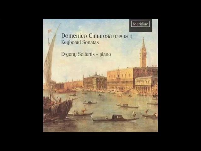 Domenico Cimarosa 1749 1801 Keyboard Sonatas by Evgeny Sifertis piano