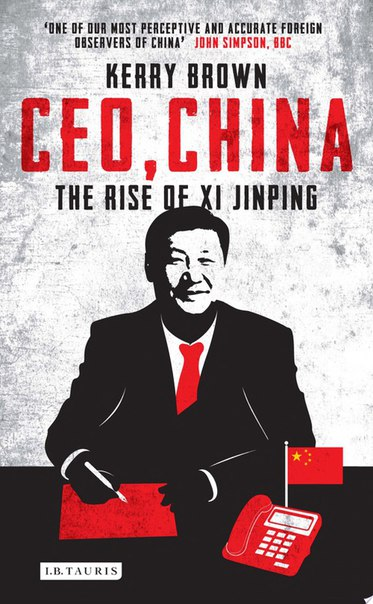 Kerry Brown - CEO, China. The Rise of Xi Jinping