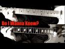 Do I Wanna Know? - Arctic Monkeys ( Guitar Tab Tutorial Cover )