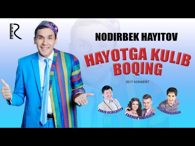 Nodirbek Hayitov Hayotga kulib boqing nomli konsert dasturi 2017