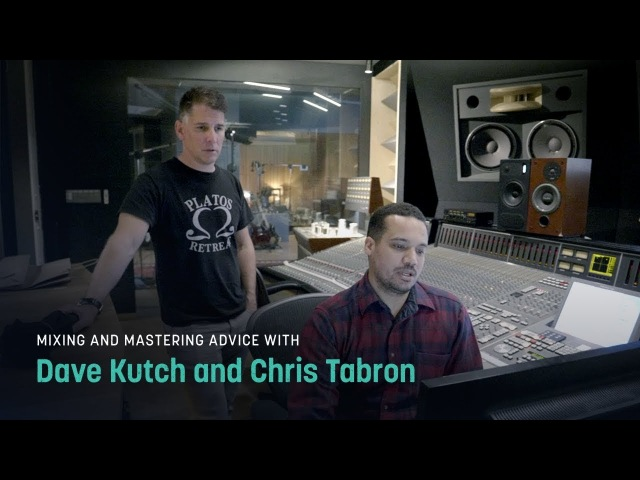 Mixing and Mastering Advice with Dave Kutch and Chris Tabron