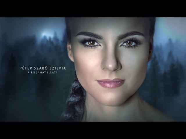 Péter Szabó Szilvia A pillanat illata Official Lyric Video
