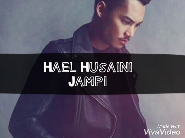 Jampi MV Hael Husaini Lirik HD