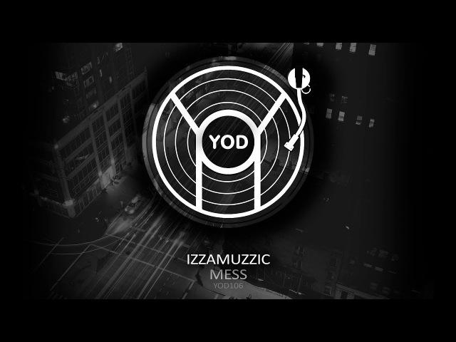 Izzamuzzic - Mess [YoD Recordings]