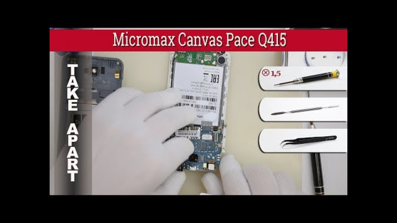 Как разобрать 📱 Micromax Canvas Pace Q415