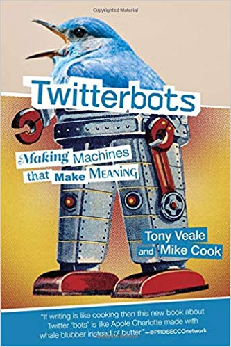 Twitterbots Making Machines that Make Meaning
