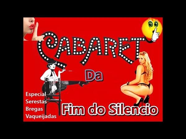SERESTAS CABARE DA FIM DO SILENCIO