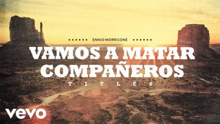Ennio Morricone - Vamos a Matar Compañeros (High Quality Audio)