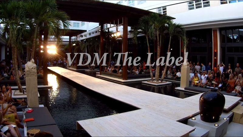 VDM the Label Resort 2019 Fashion Palette Runway Show @ Miami Swim the Setai Hotel