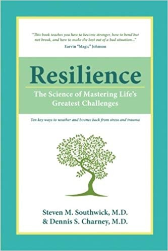 Resilience the science of mastering life's greatest challenges