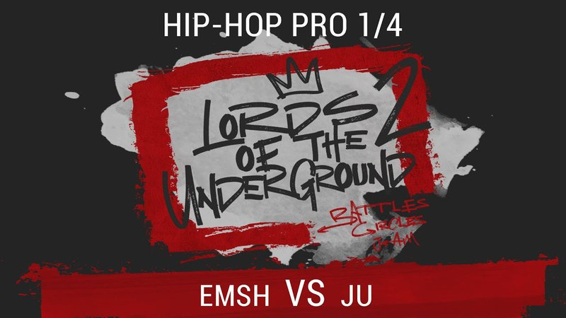 EMSH VS JU Hip Hop PRO 1 4 LORDS OF THE UNDERGROUND 2