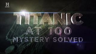 [2012] Титаник: Тайна Разгадана (Документальный)