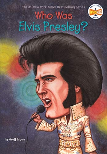 Who Was Elvis Presley  - Geoff Edgers