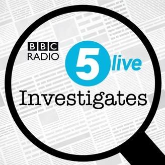 BBC RADIO: 5 LIVE INVESTIGATES