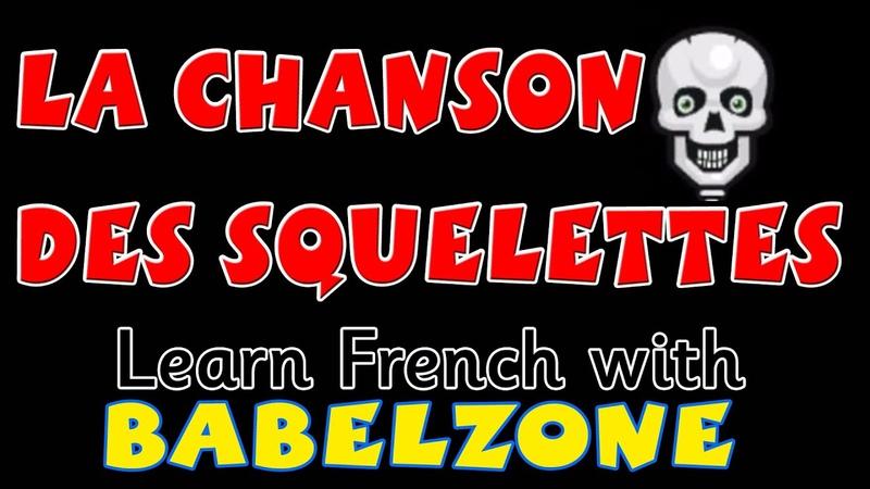 La chanson des squelettes Babelzone French songs for kids