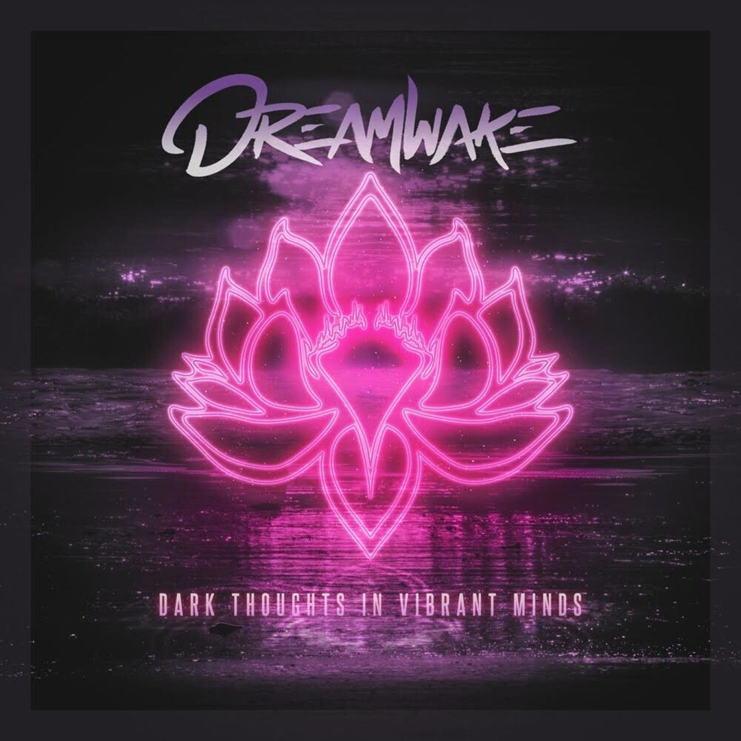 Dreamwake - Dark Thoughts in Vibrant Minds [EP]