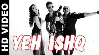 Yeh Ishq - Kuch Kuch Locha Hai   Sunny Leone - Daniel Weber - Ali Quli Mirza and King