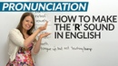 How to pronounce the 'R' sound in English: Tips Practice