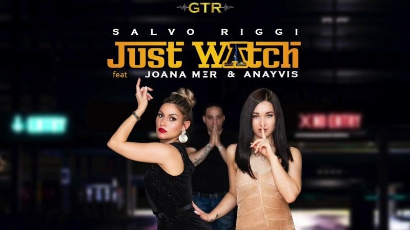 Salvo Riggi - Just Watch ft. Joana Mer Anayvis