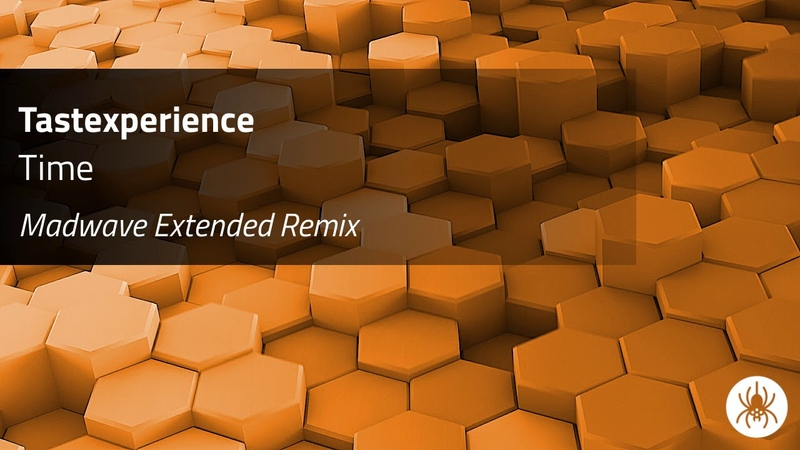 Tastexperience - Time (Madwave Extended Remix)