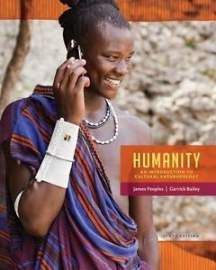 Humanity An Introduction to Cultural Anthropology, 10 edition