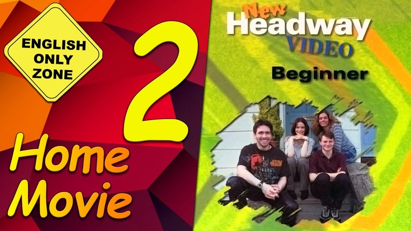 ✔ New Headway video - Beginner - 2. Home Movie