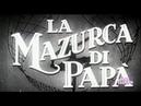 FILM COMPLETO LA MAZURCA DI PAPA' DEL 1938 B N COMMEDIA
