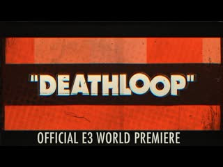 Deathloop (e3 2019 world premiere)