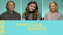 Interview with the Cast of Where'd You Go Bernadette The Impact of Social Media on Self