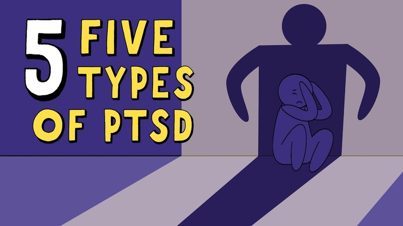 The 5 Types of PTSD (Post Traumatic Stress Disorder)