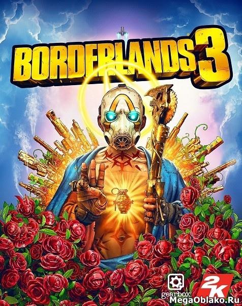 Borderlands 3 (2019/RUS/ENG/MULTi13/RePack от xatab)