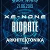 21.06.19 - XE-NONE + BIORATE + ARKHITEKTONIKA