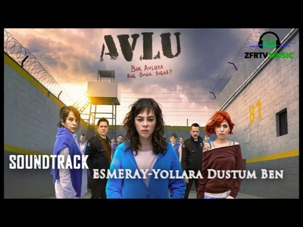 Hovli Seriali Soundtrack ESMERAY-Yollara Dustum Ben