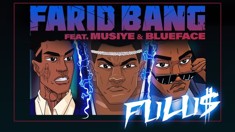 FARID BANG feat. MUSIYE BLUEFACE FULU$ [official Video] prod. by Juh-Dee