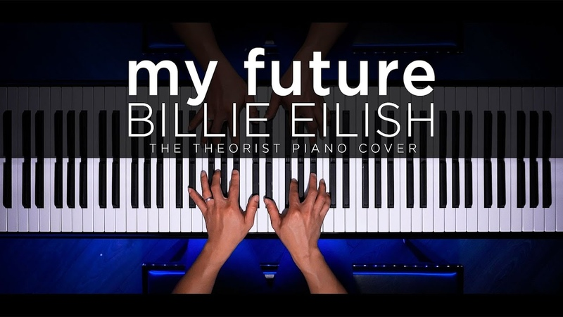 Billie Eilish my future The Theorist Piano Cover