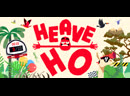 Heave Ho — Трейлер к выходу