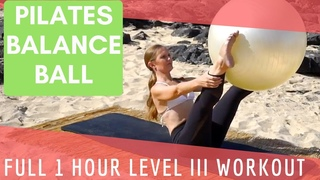 Upside-Down Pilates - Balance Ball - Full 1 Hour Level III Workout