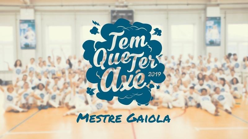 TEM QUE TER AXÉ 2019/SPB/24.03/Mestre Gaiola jogas