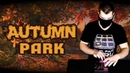 SIM ART Autumn park Dubstep Drum Pads Guru
