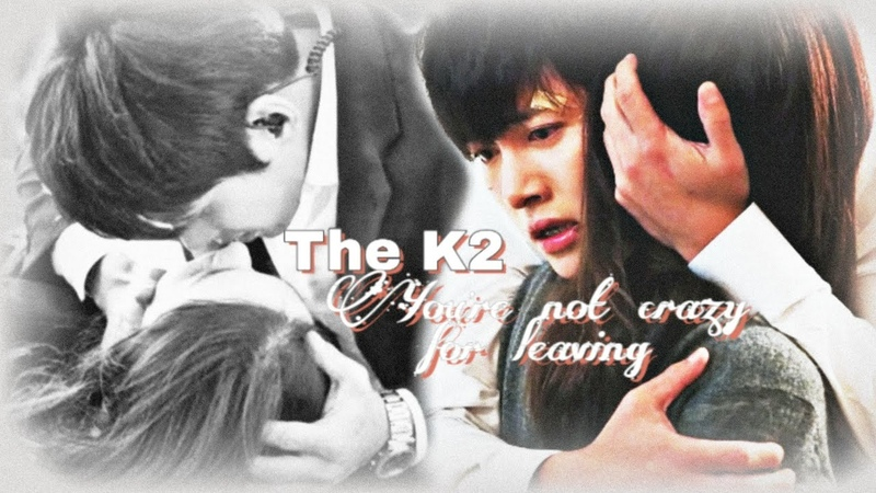 The K2 You're not crazy for leaving Jeha Anna русские субтитры