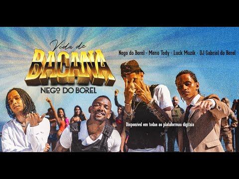 Vida de Bacana Nego Do Borel Meno Tody Luck Muzik e DJ Gabriel do Borel videoclipe oficial
