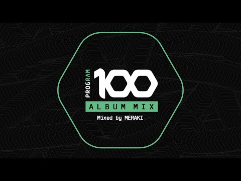 Program 100 album mix - mixed by Meraki