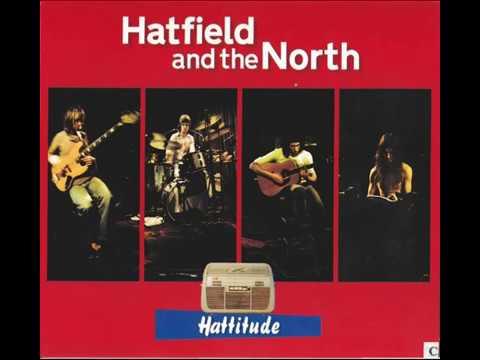 Hatfield and the North Hattitude 1973 1975 Jazz Rock, Prog Rock