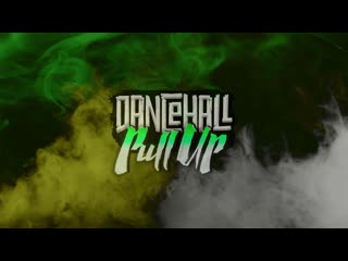 Dancehall pull up | promo 2019