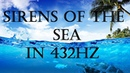 Sirens of the Sea 432Hz