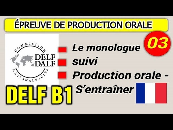 DELF B1 Production orale - Le monologue suivi (Les Conseils Exemple )