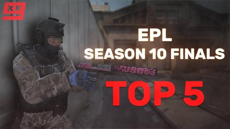 CS Top 5: EPL Season10 Finals - Do Not Peek Entertainment