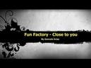 Fun factory - Close to you (Techno) by Gonarpa