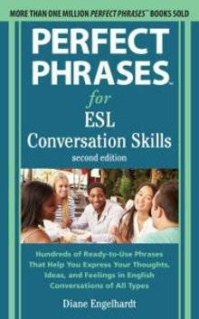 Perfect Phrases for ESL Conversation Skills With 2-100 Phrases